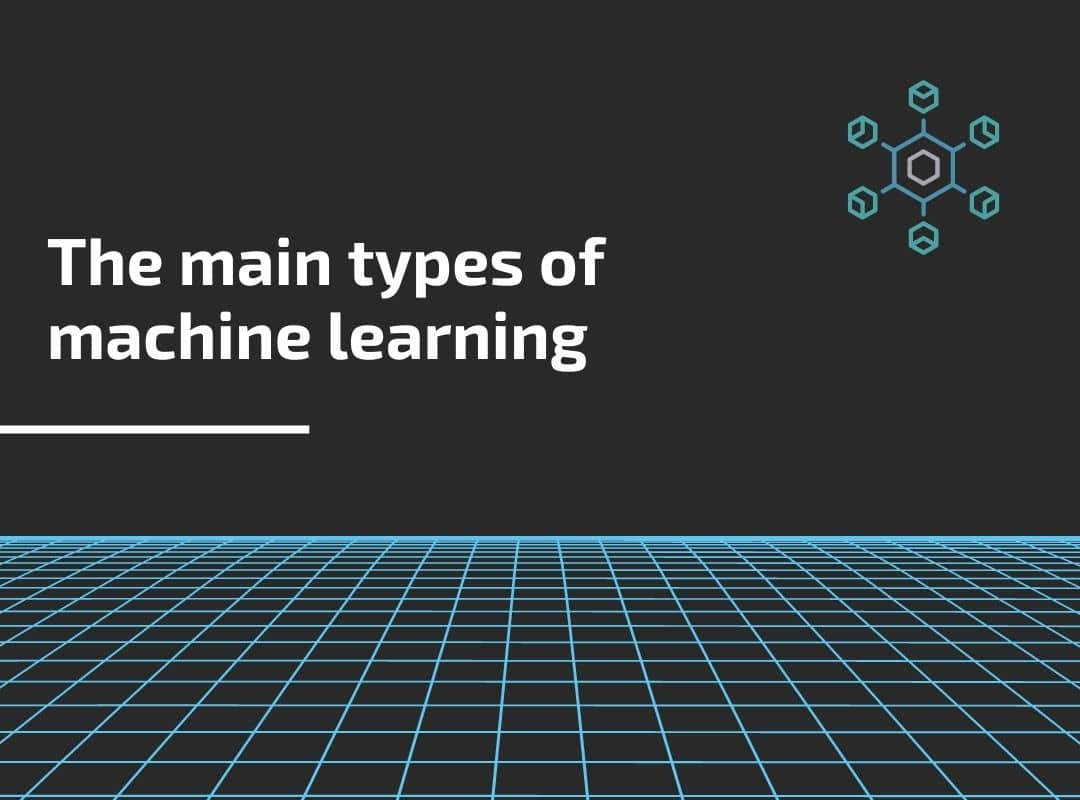 The main types of machine learning