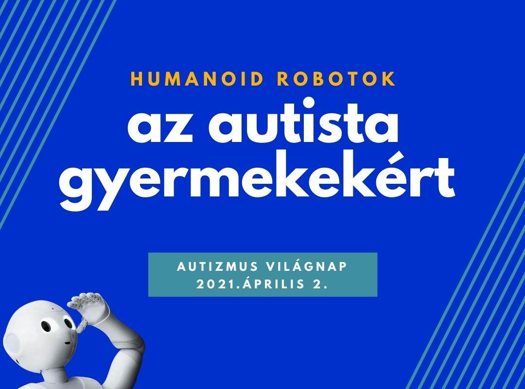 Humanoid robotok az autista gyermekekért